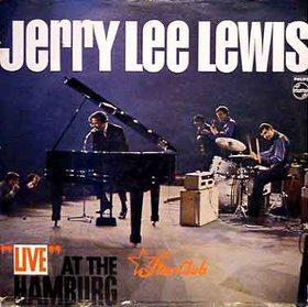 Jerry Lee Lewis - Live at The Star Club Hamburg