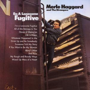 Merle Haggard – I'm a Lonesome Fugitive