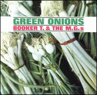Booker T and the MGs – Green Onions
