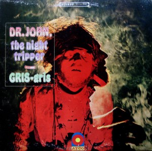 Dr John, The Night Tripper – Gris Gris