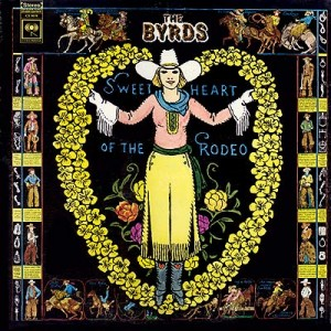 133. The Byrds – Sweetheart of the Rodeo